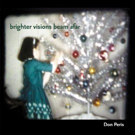 Don Peris - Brighter Visions Beams Afar