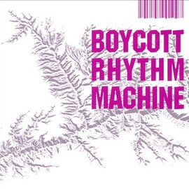 V.A. - Boycott Rhythm Machine / V.A.(渋さ知らズ,Date Course Pentagon Royal Garden,Vincent Atmicus,Rovo.etc)