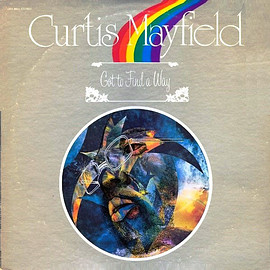 Curtis Mayfield ‎ - Got To Find A Way (Vinyl,LP,US Original Press)