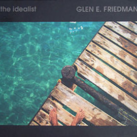 Glen E. Friedman - the Idealist