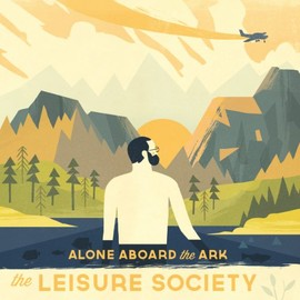 The Leisure Society - Alone Aboard the Ark [Analog]