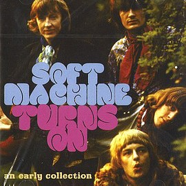 Soft Machine - TURNS ON: AN EARLY COLLECTION