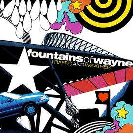 Fountains of Wayne - Traffic & Weather