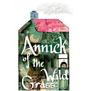 Annick of the Wild Grass